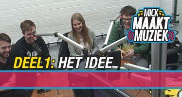 Mick Maakt Muziek // Deel 1: Het Idee